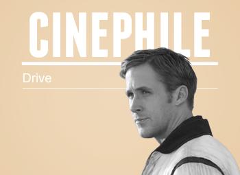Cinephile: Drive