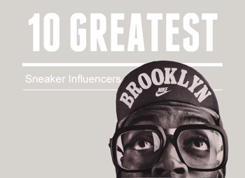 10 Greatest: Sneaker Influencers