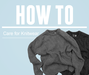 How To: Care for Knitwear