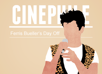 Cinephile: Ferris Bueller's Day Off