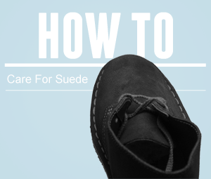 How To: Care For Suede