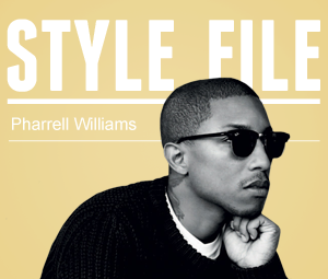 Style File: Pharrell Williams