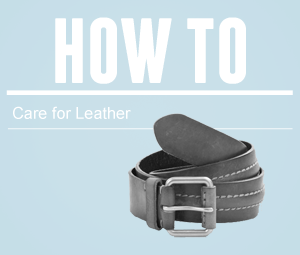 How To: Care for Leather